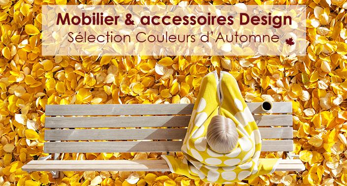 Sélection Mobilier et objets Design Couleurs Automne Jardinchic